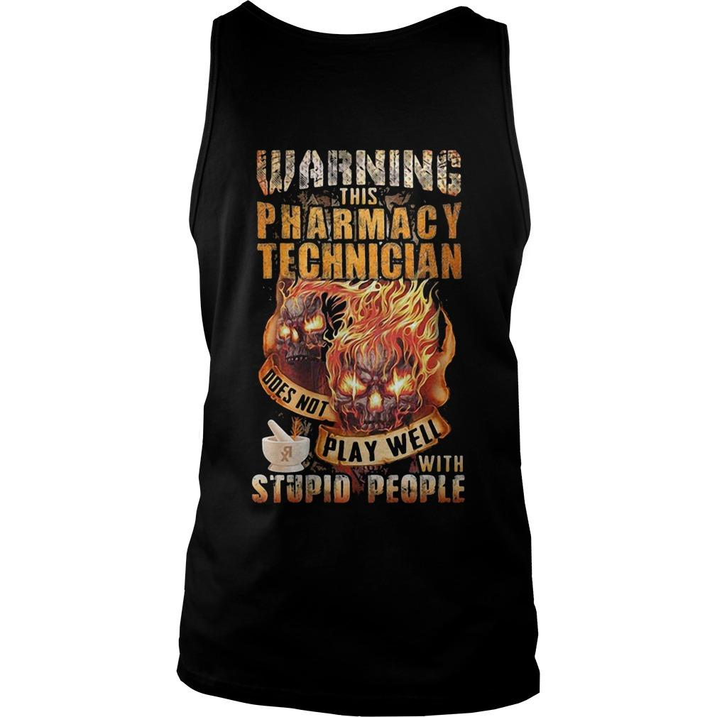 Warning This Pharmacy Technician Does Not Play Well With Stupid People Tank Top