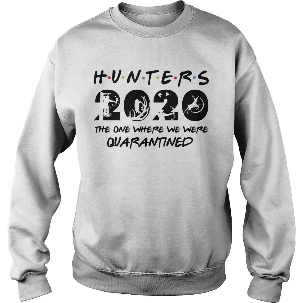 Hunters 2020 The One Where We Were Quarantined Sweater