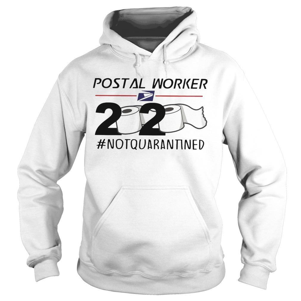 Postal Worker 2020 #notquarantined Hoodie