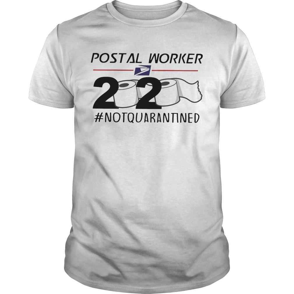 Postal Worker 2020 #notquarantined Shirt