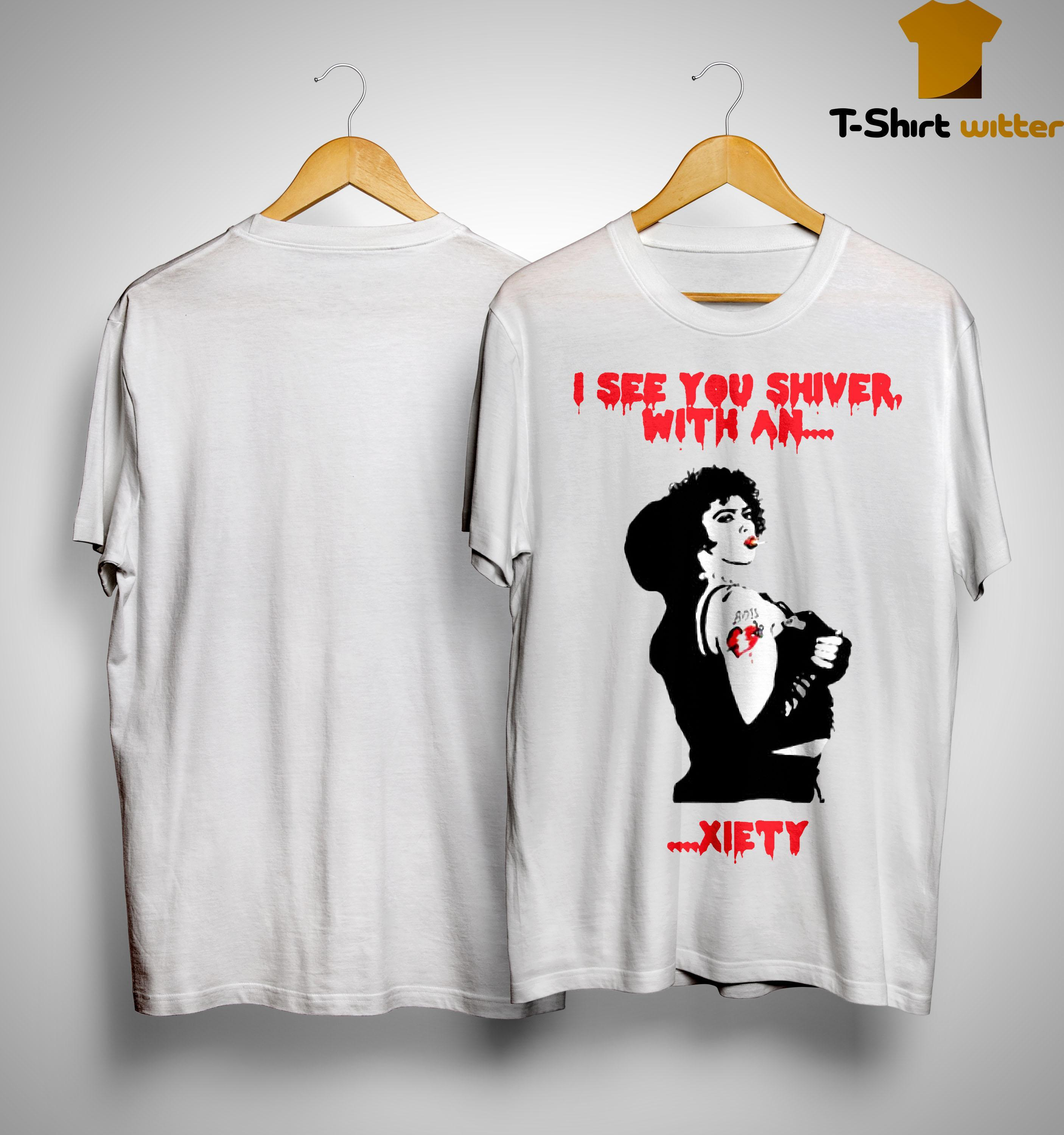 Rocky Horror I See You Shiver With An Xiety Shirt