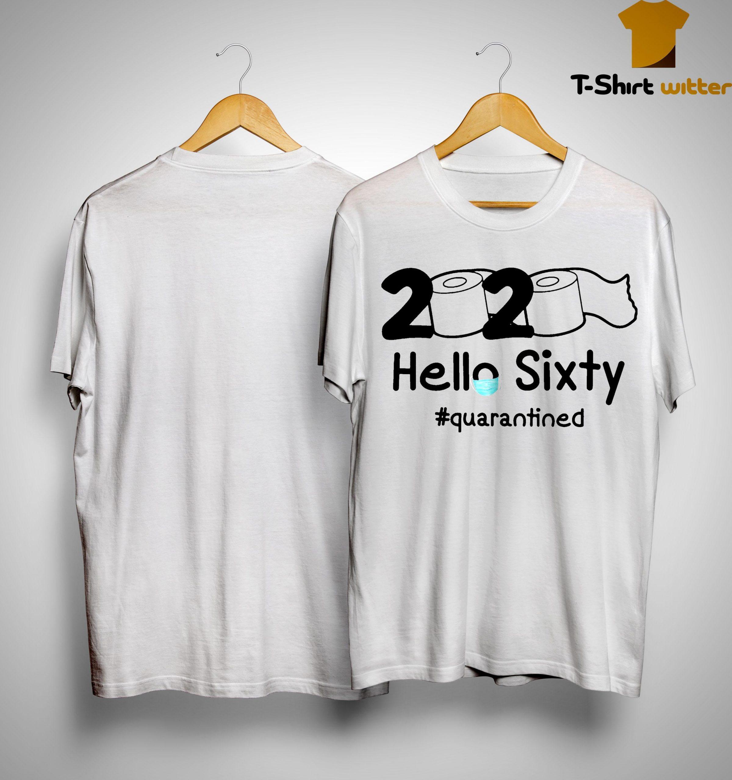 2020 Hello Sixty #quarantined Shirt