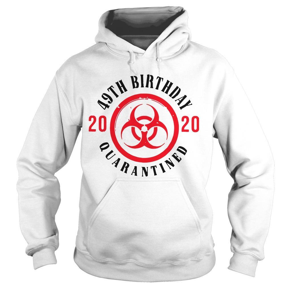 49th Birthday 2020 Quarantined Hoodie