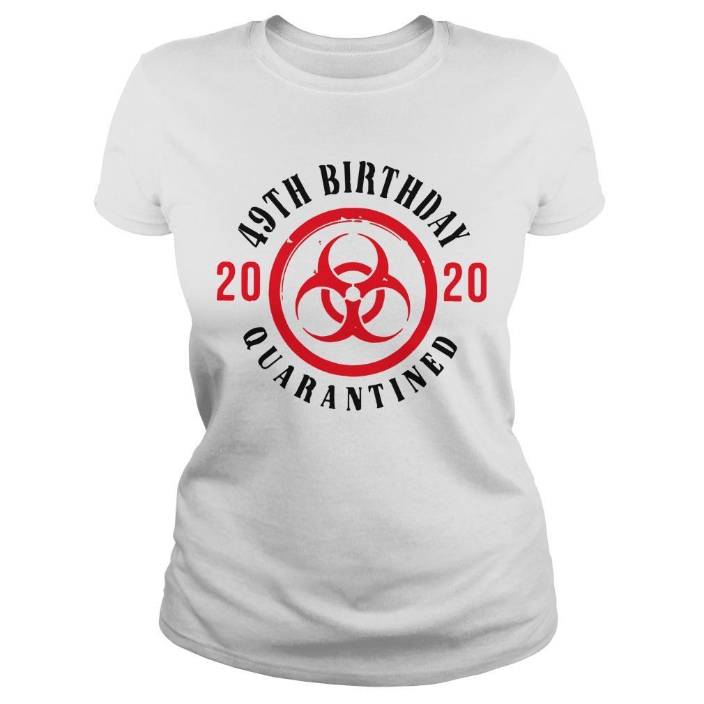 49th Birthday 2020 Quarantined Longsleeve