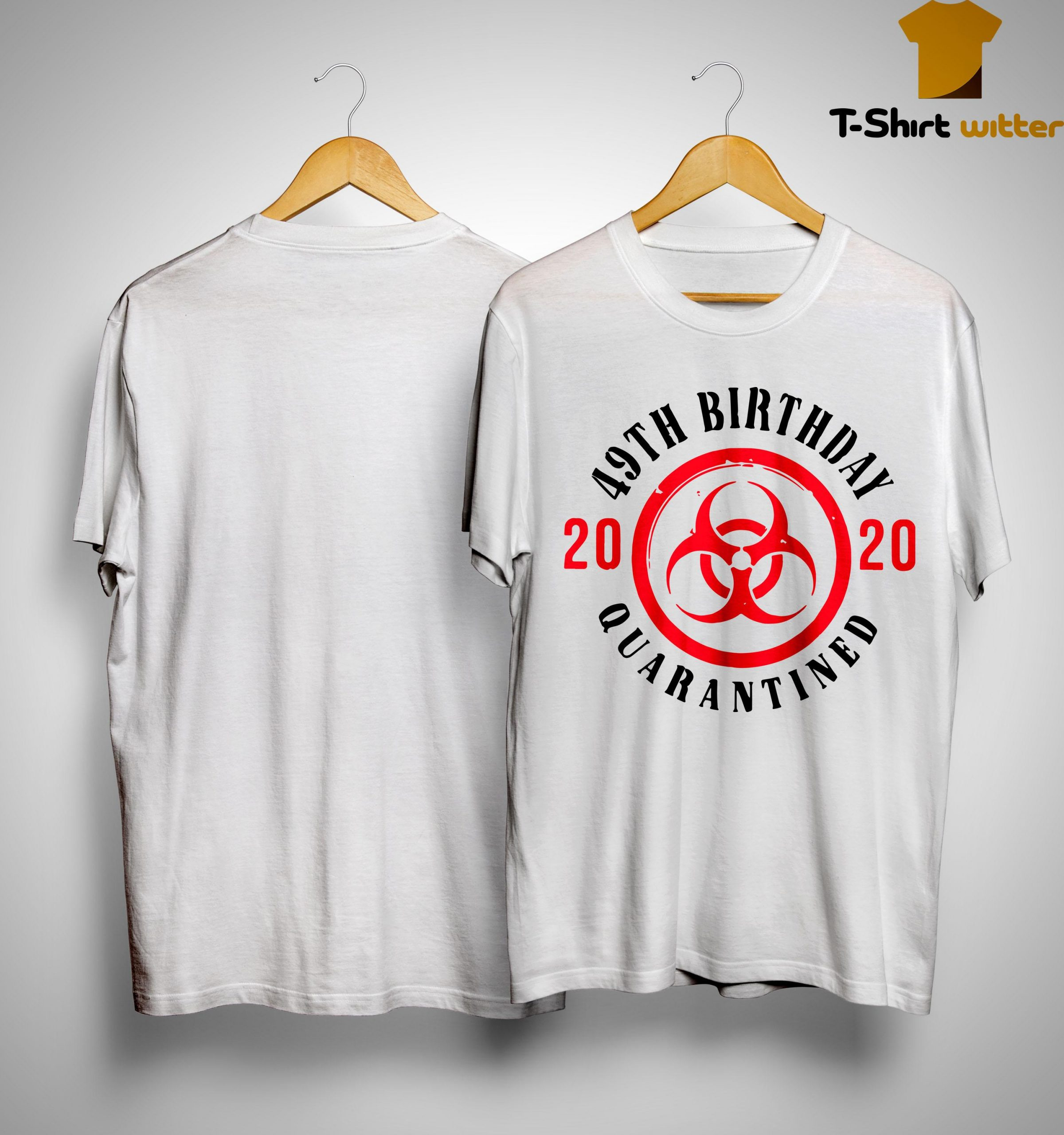 49th Birthday 2020 Quarantined Shirt