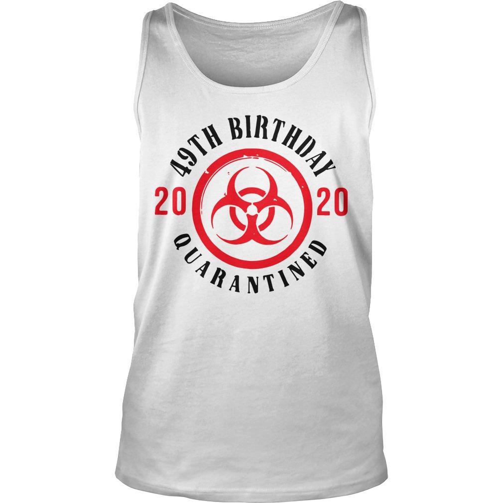 49th Birthday 2020 Quarantined Tank Top