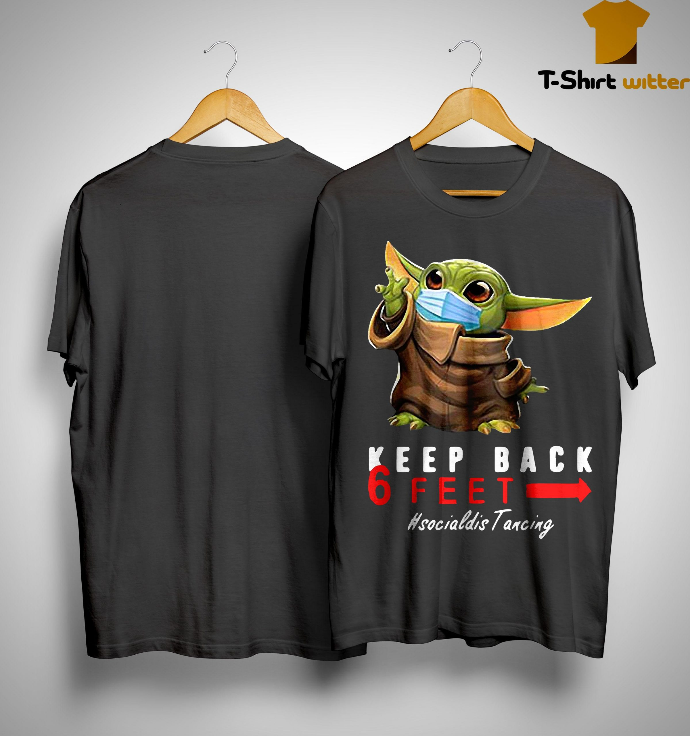 Baby Yoda Keep Back 6 Feet Social Distancing Shirt