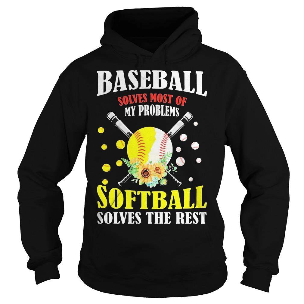 Baseball Solves Most Of My Problems Softball Solves The Rest Hoodie