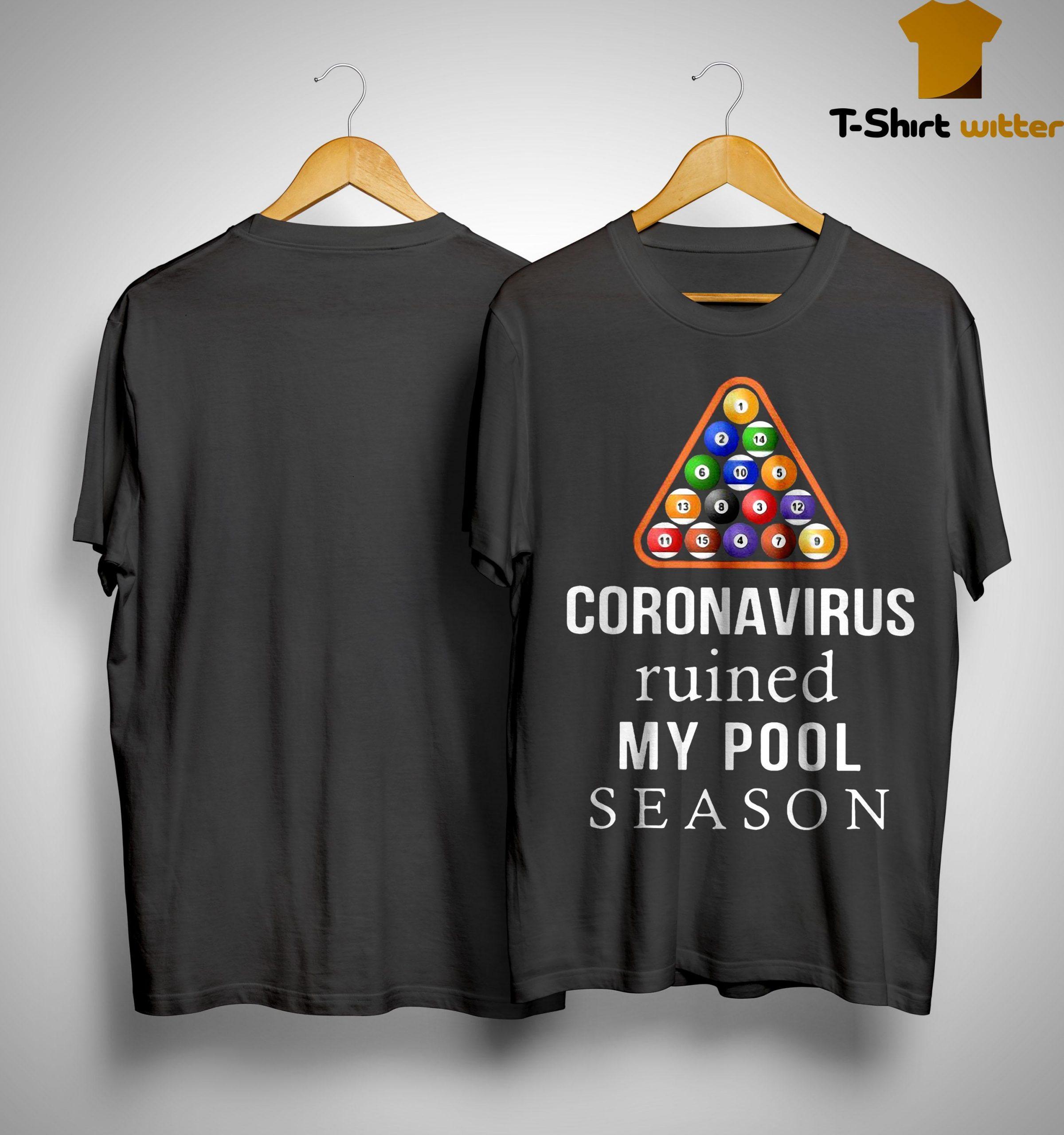 Billiard Coronavirus Ruined My Pool Season Shirt