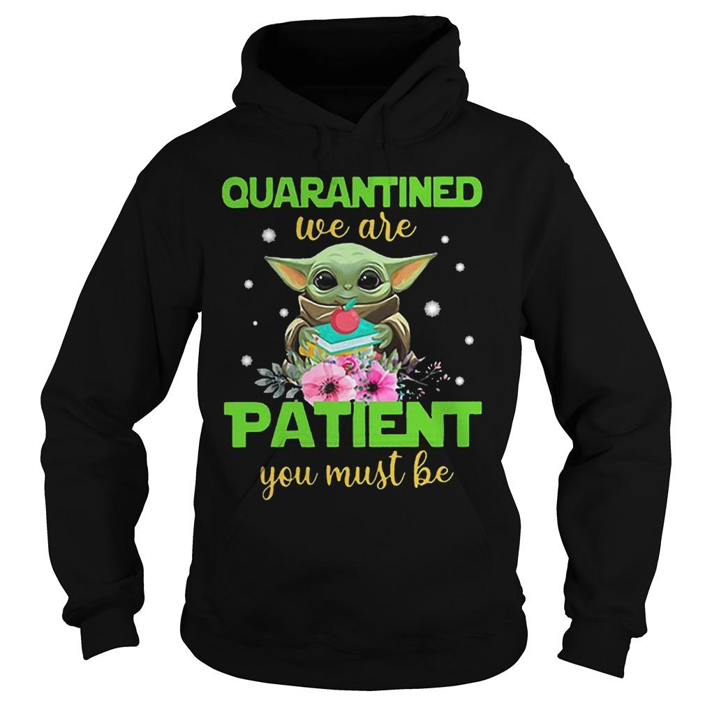 Book And Apple Baby Yoda Quarantined We Are Patient You Must Be Hoodie