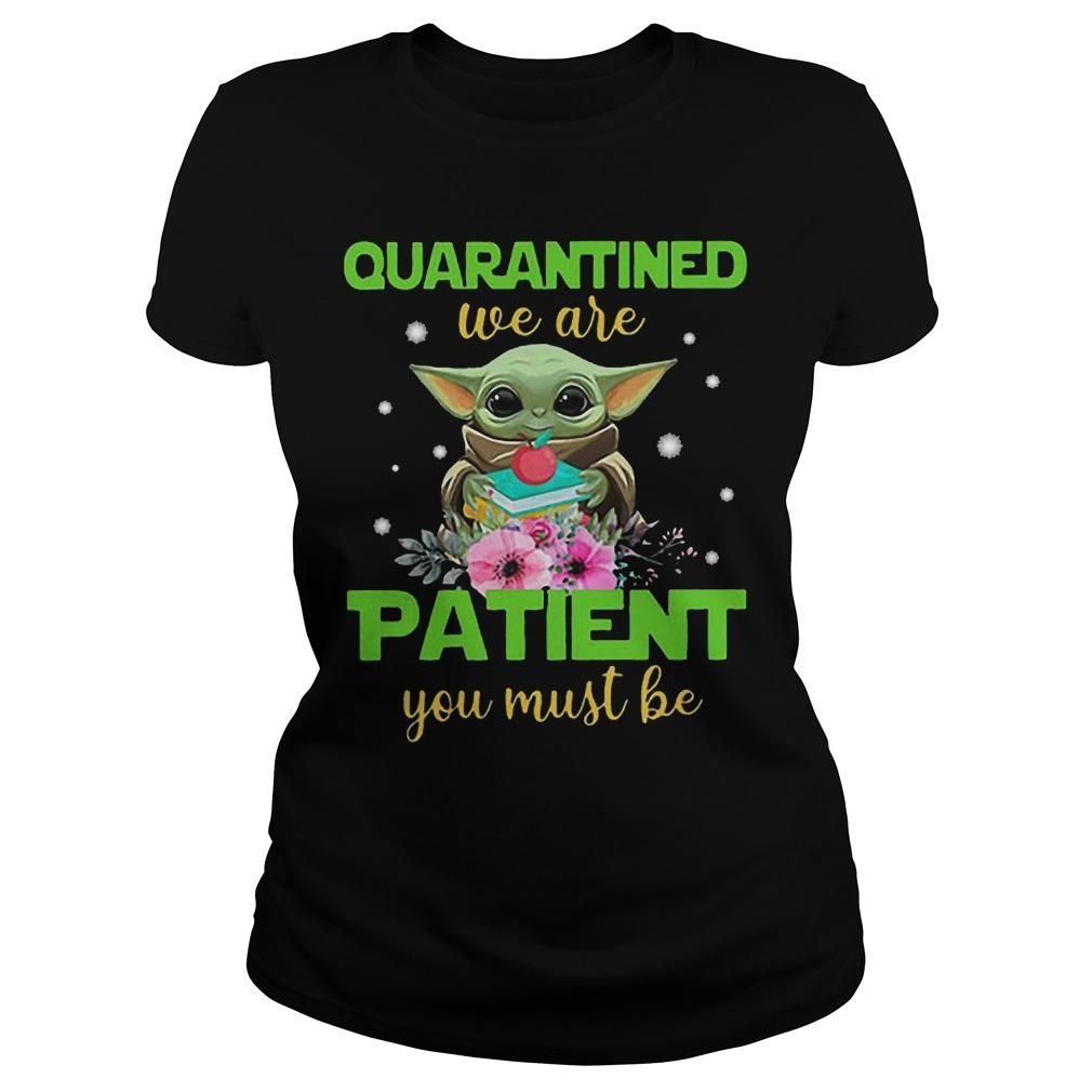 Book And Apple Baby Yoda Quarantined We Are Patient You Must Be Longsleeve