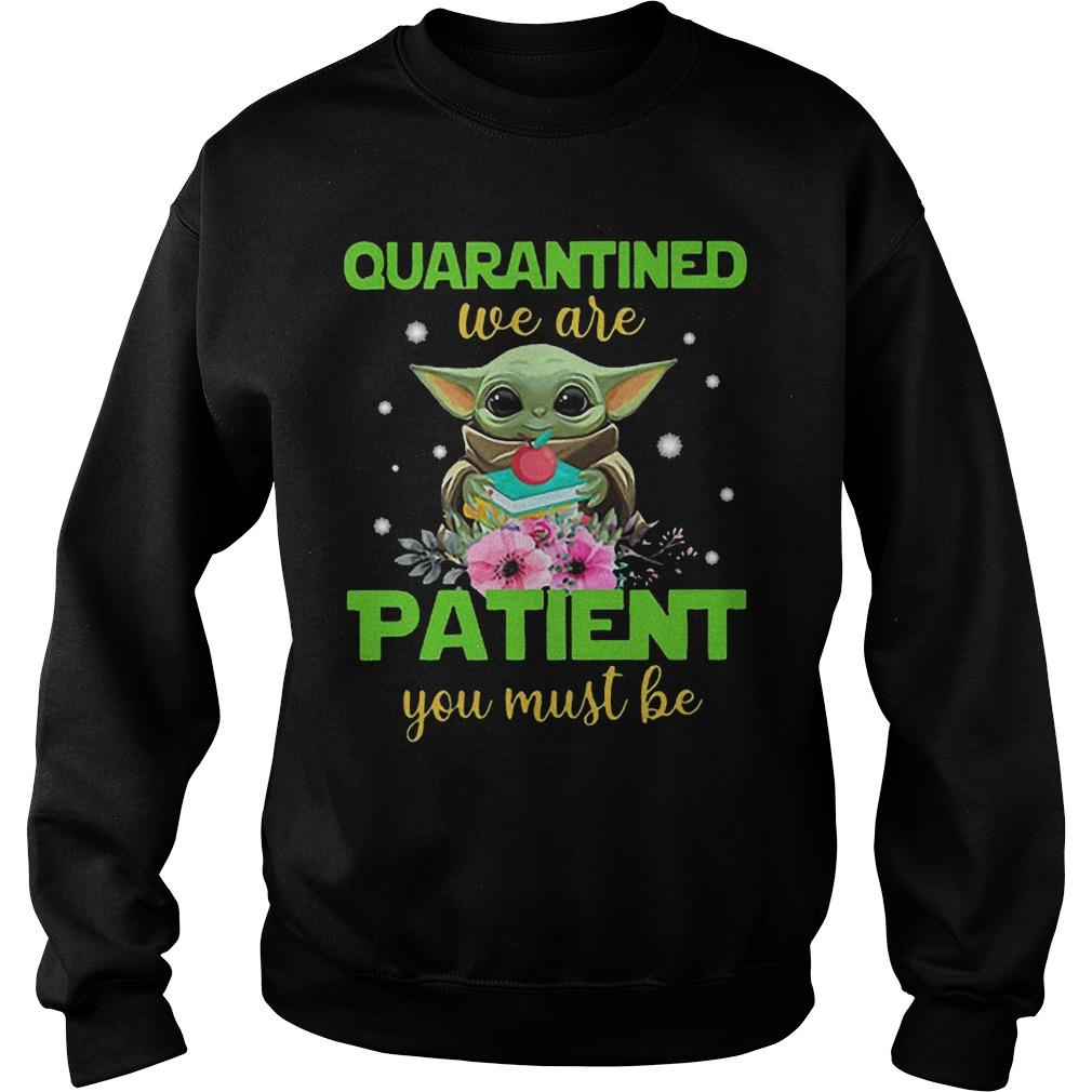 Book And Apple Baby Yoda Quarantined We Are Patient You Must Be Sweater