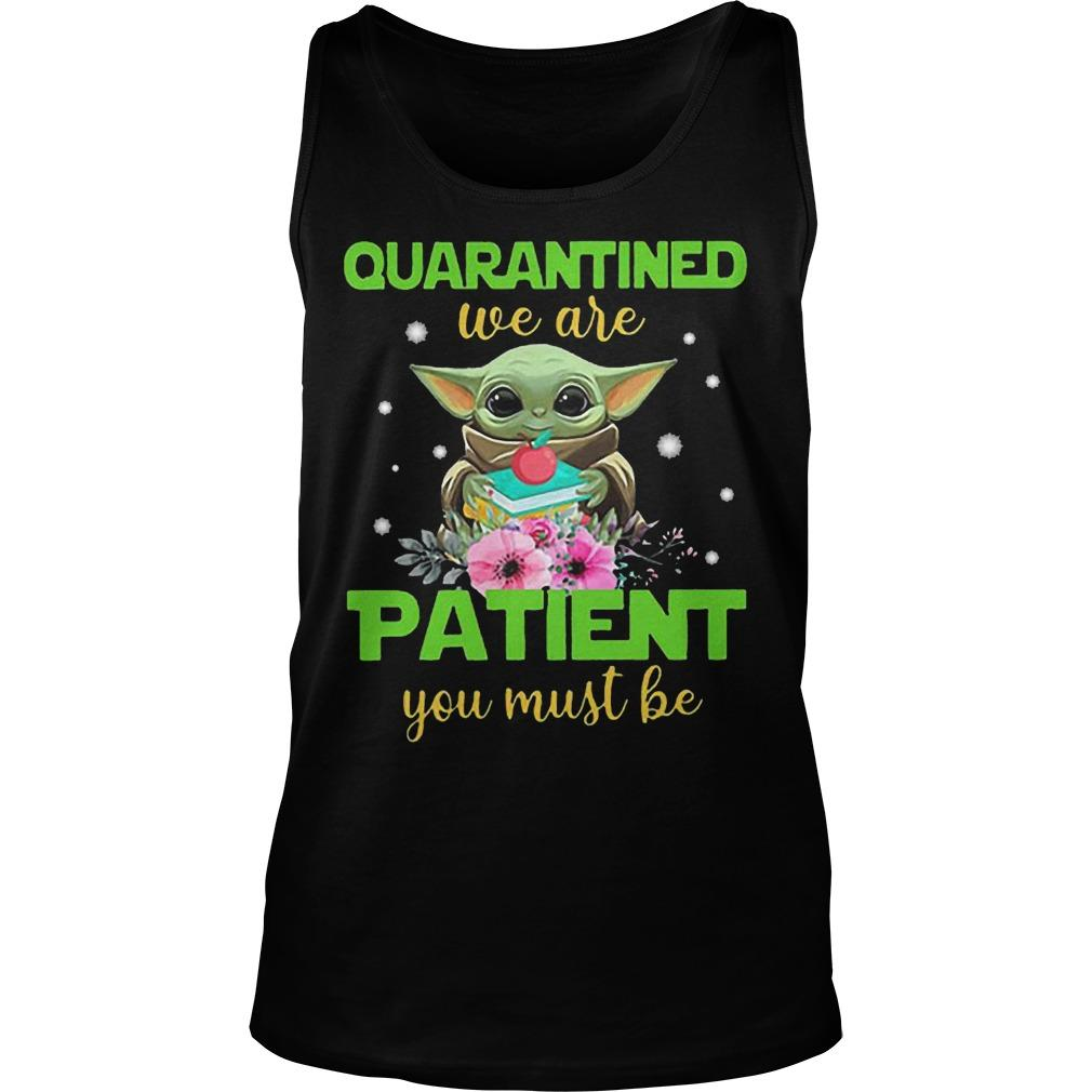 Book And Apple Baby Yoda Quarantined We Are Patient You Must Be Tank Top