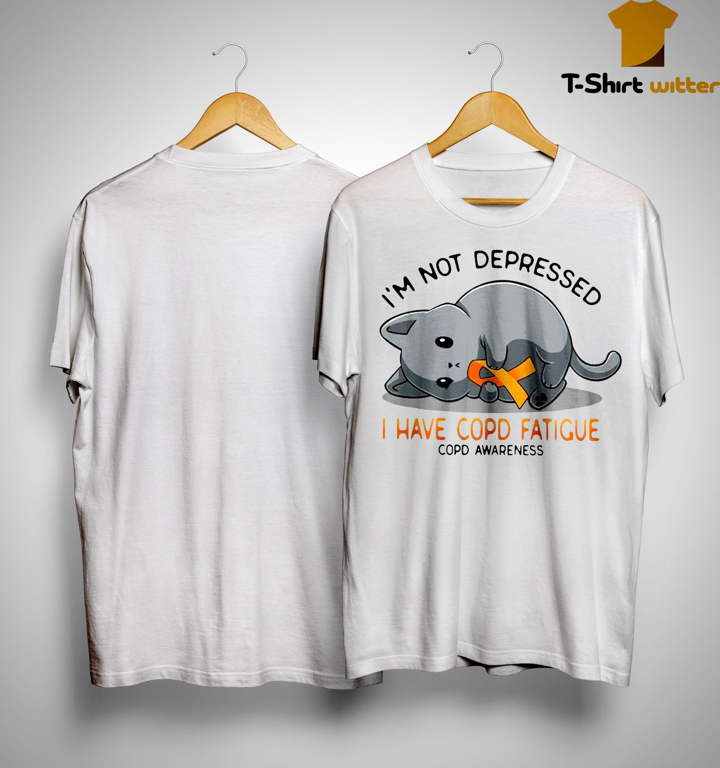 Cat I'm Not Depressed I Have Copd Fatigue Copd Awareness Shirt