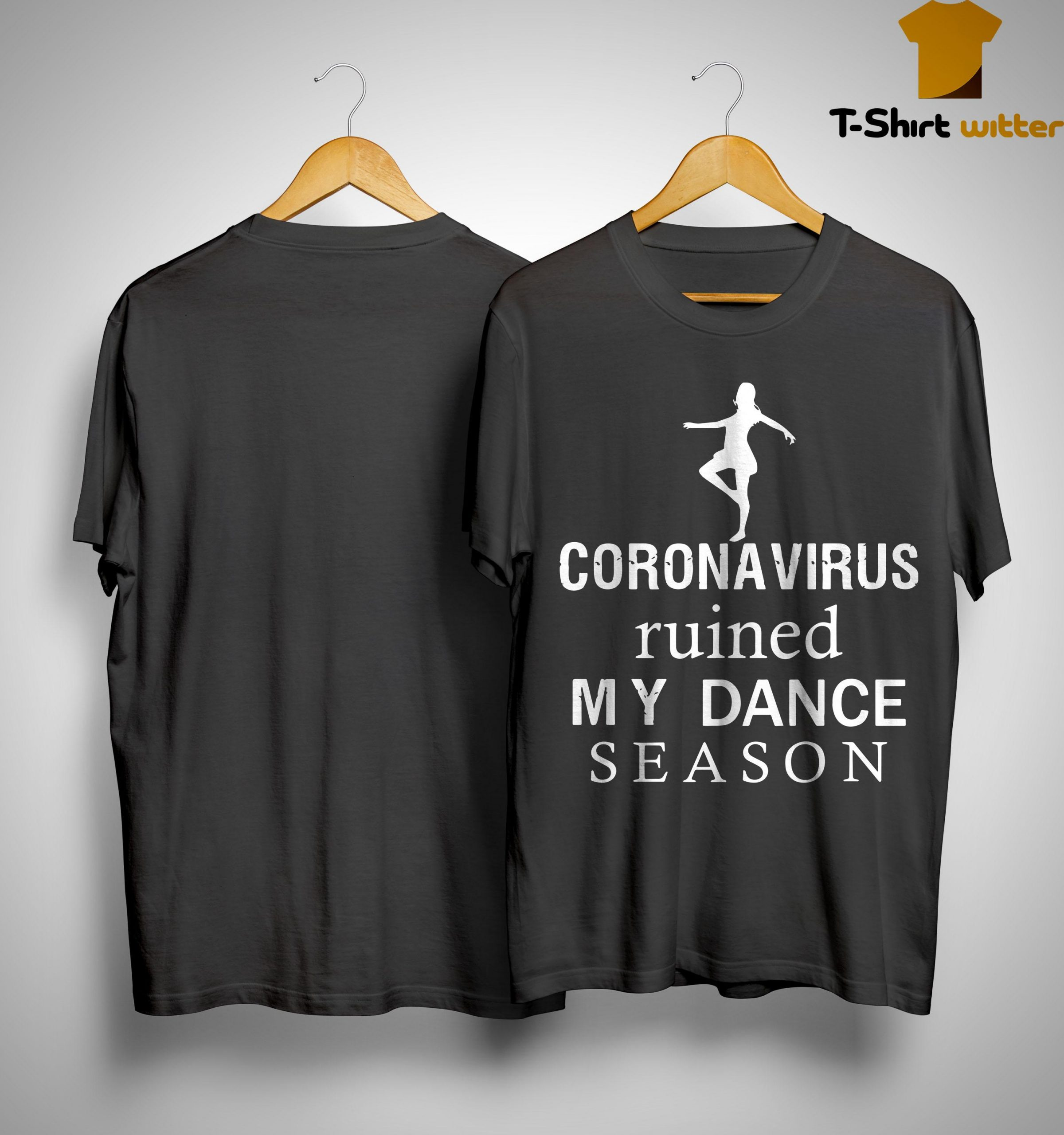 Coronavirus Ruined My Dance Season Shirt