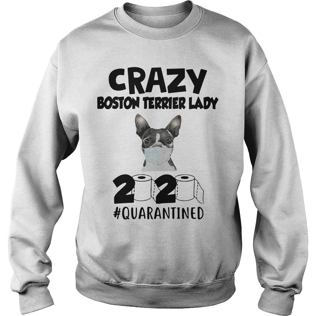 Crazy Boston Terrier Lady 2020 Quarantined Sweater