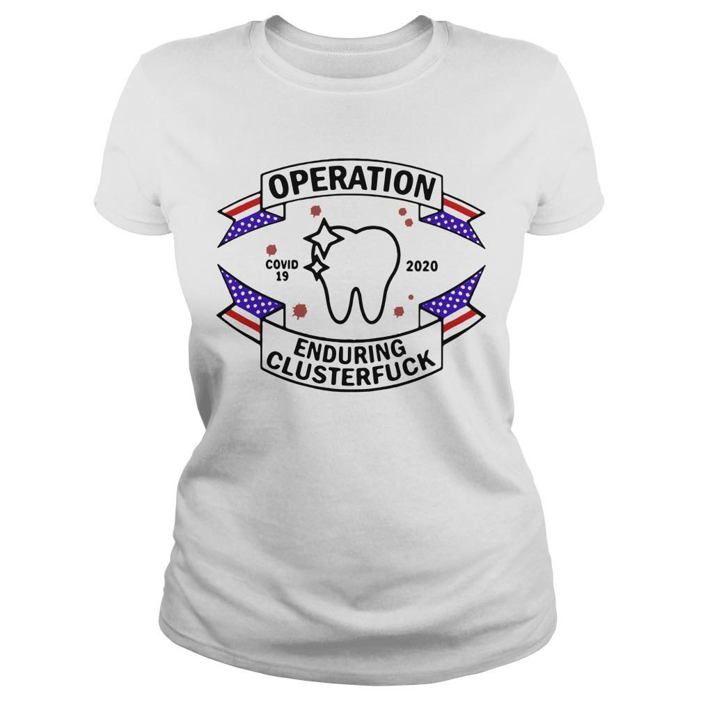 Dental Assistant Operation Enduring Clusterfuck Covid19 2020 Longsleeve
