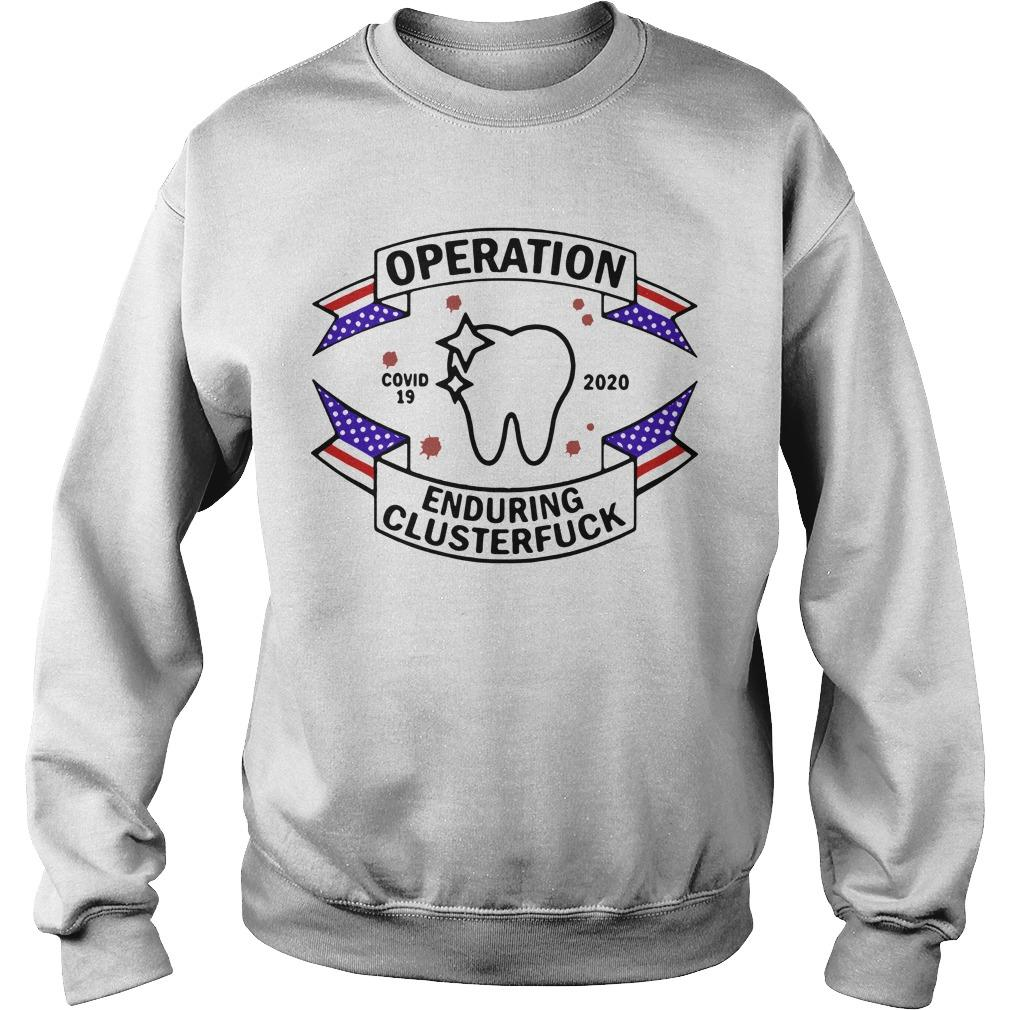 Dental Assistant Operation Enduring Clusterfuck Covid19 2020 Sweater