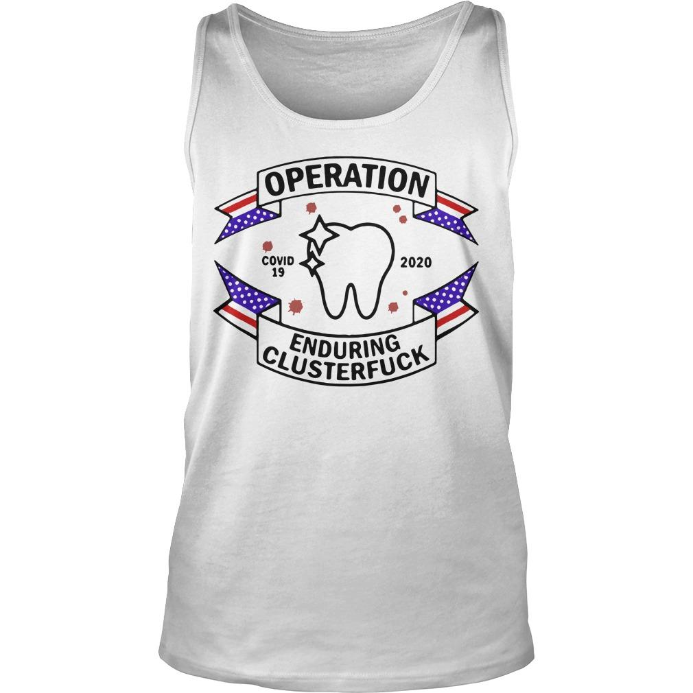 Dental Assistant Operation Enduring Clusterfuck Covid19 2020 Tank Top