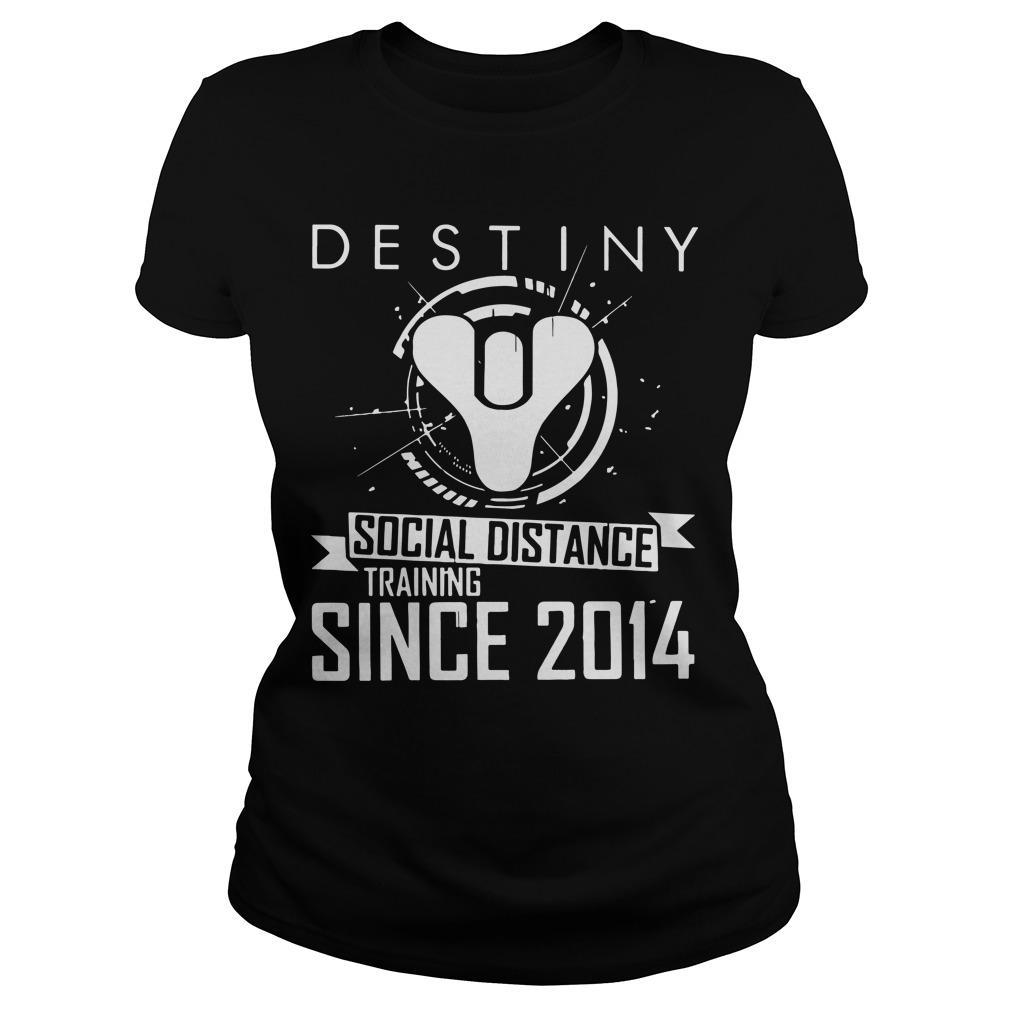 Destiny Social Distance Training Since 2014 Longsleeve