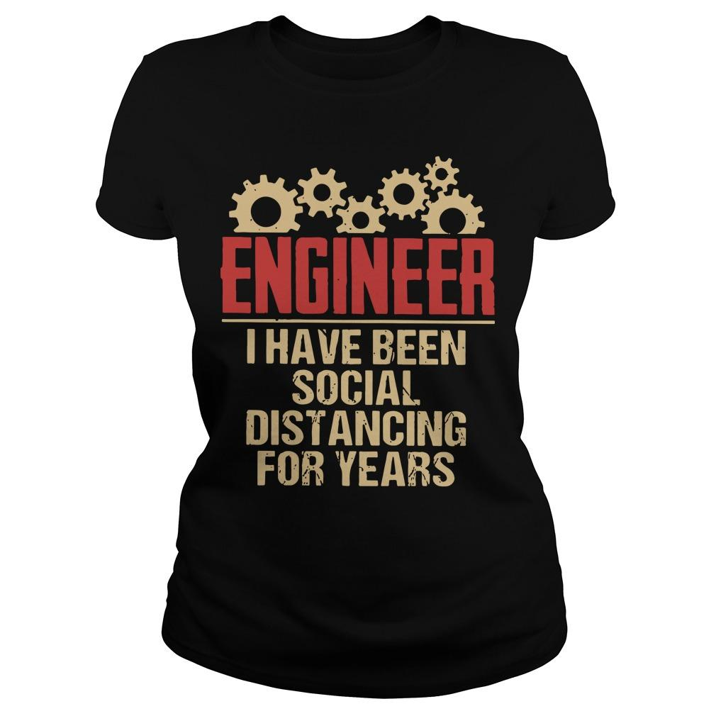 Engineer I Have Been Social Distancing For Years Longsleeve