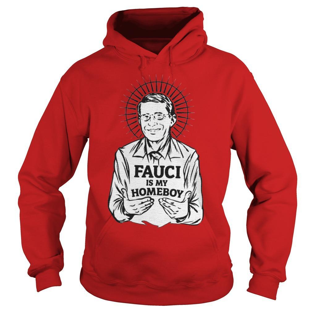 Fauci Is My Homeboy Hoodie
