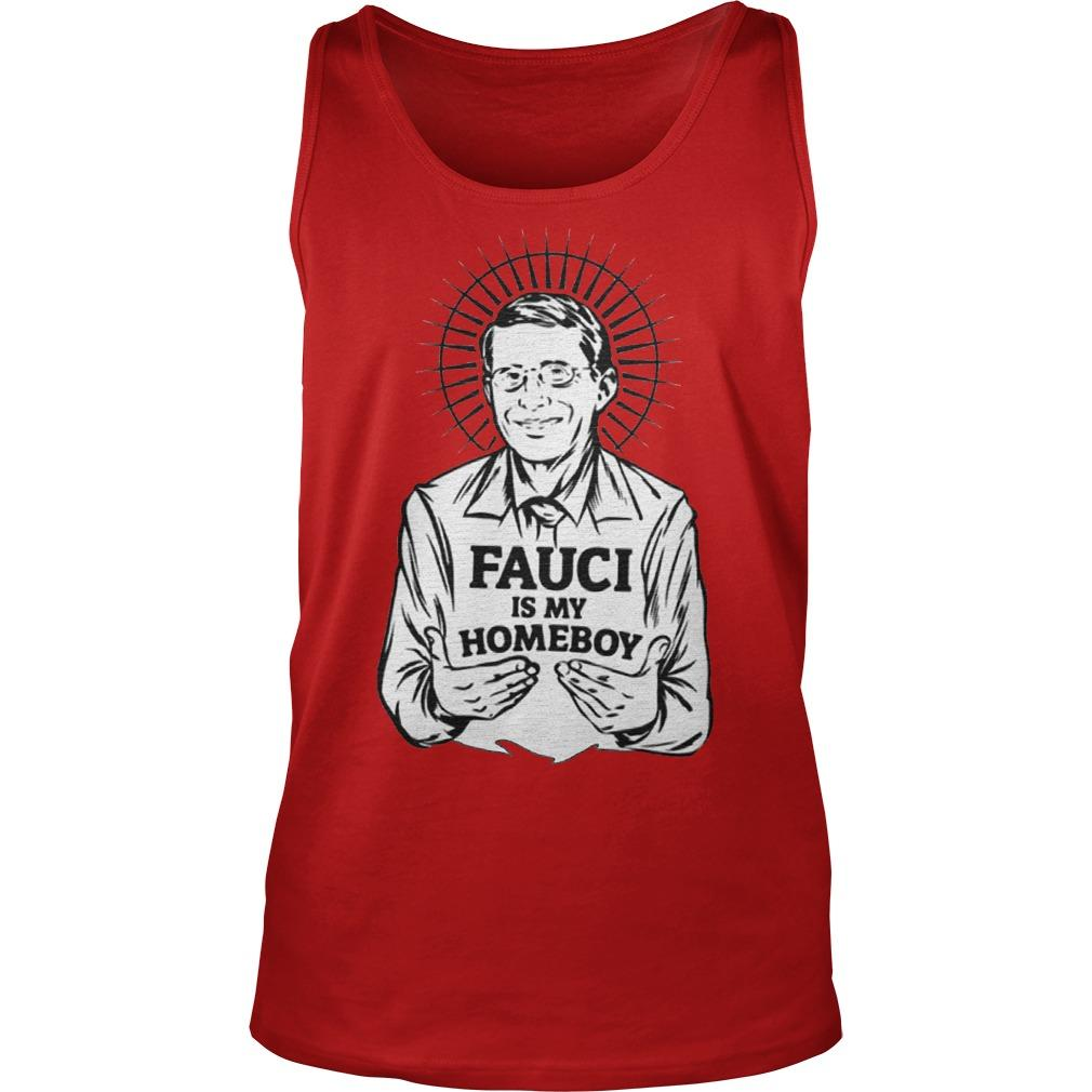 Fauci Is My Homeboy Tank Top