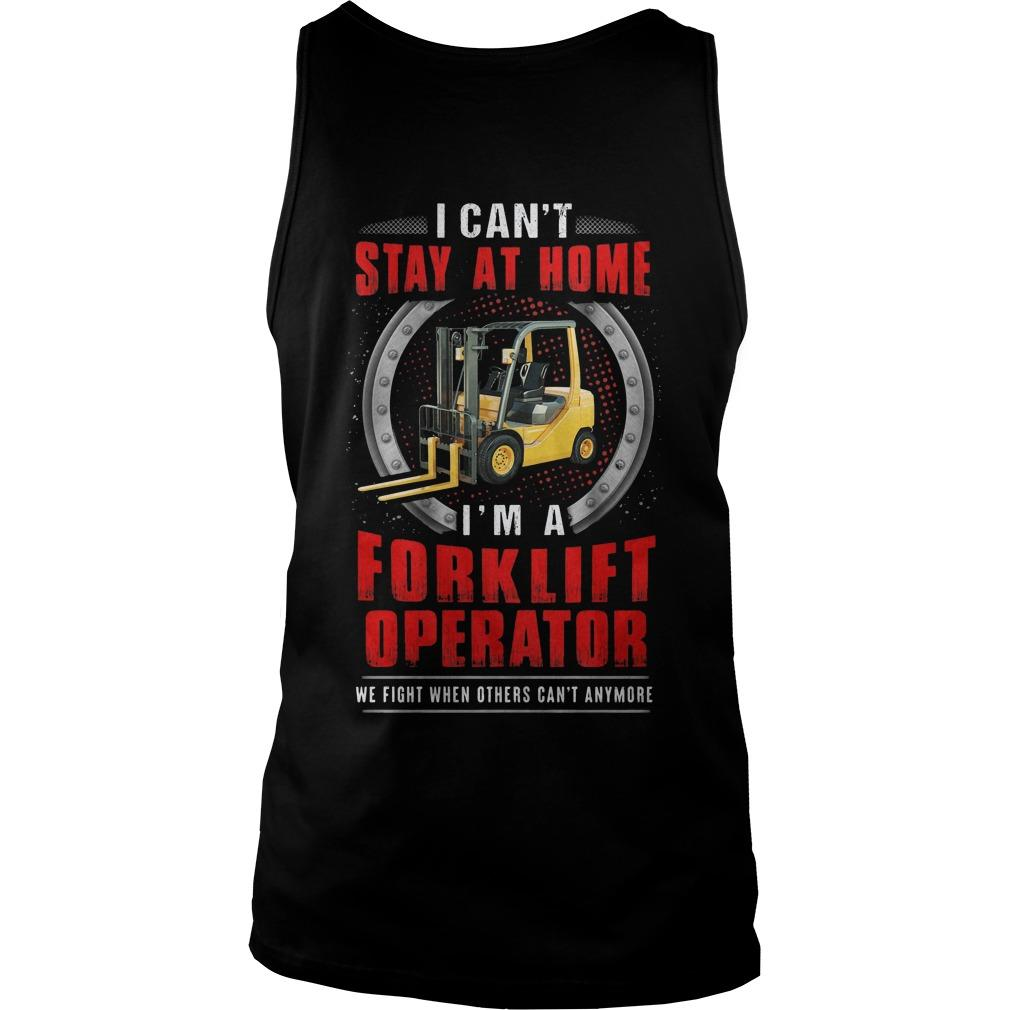I Can't Stay At Home I'm A Forklift Operator Tank Top
