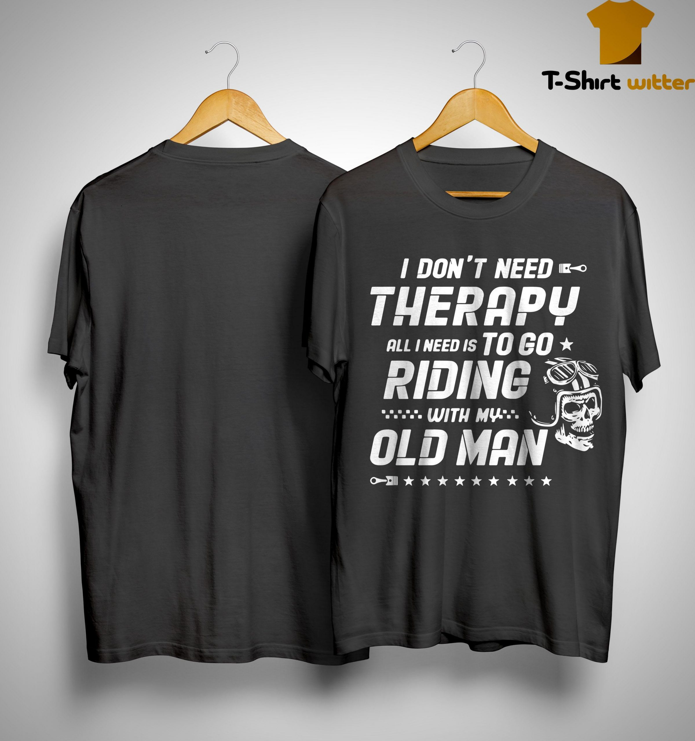 I Don't Need Therapy All I Need Is To Go Riding With My Ole Lady Shirt