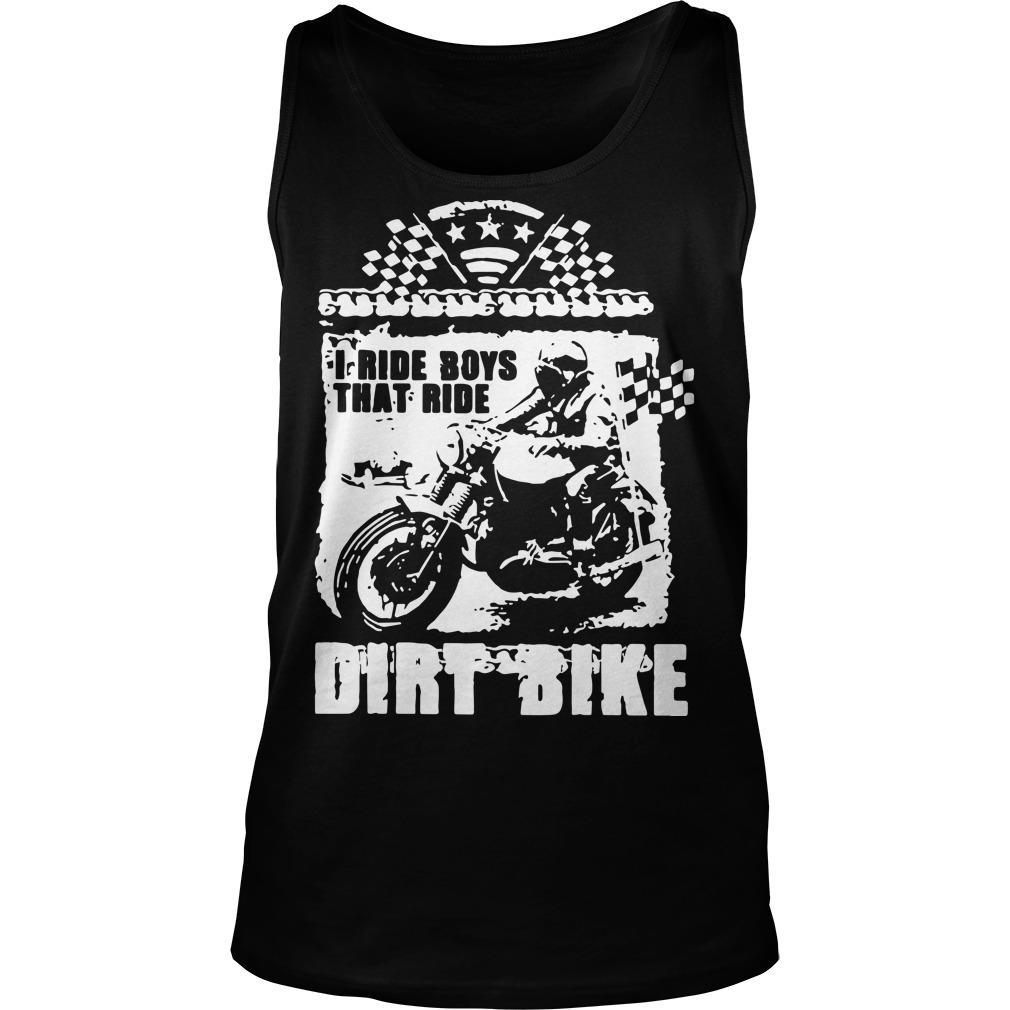 I Ride Boys That Ride Dirt Bike Tank Top