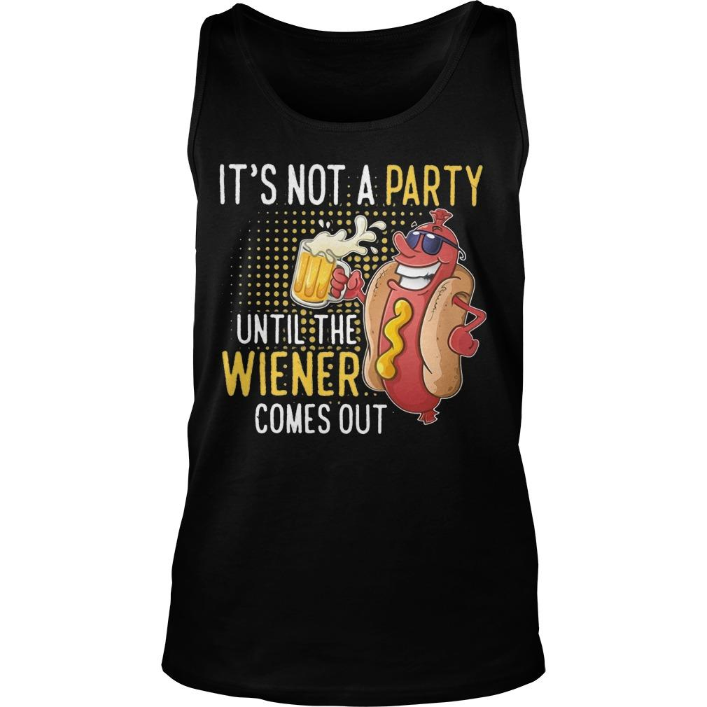 It's Not A Party Until The Wiener Comes Out Tank Top