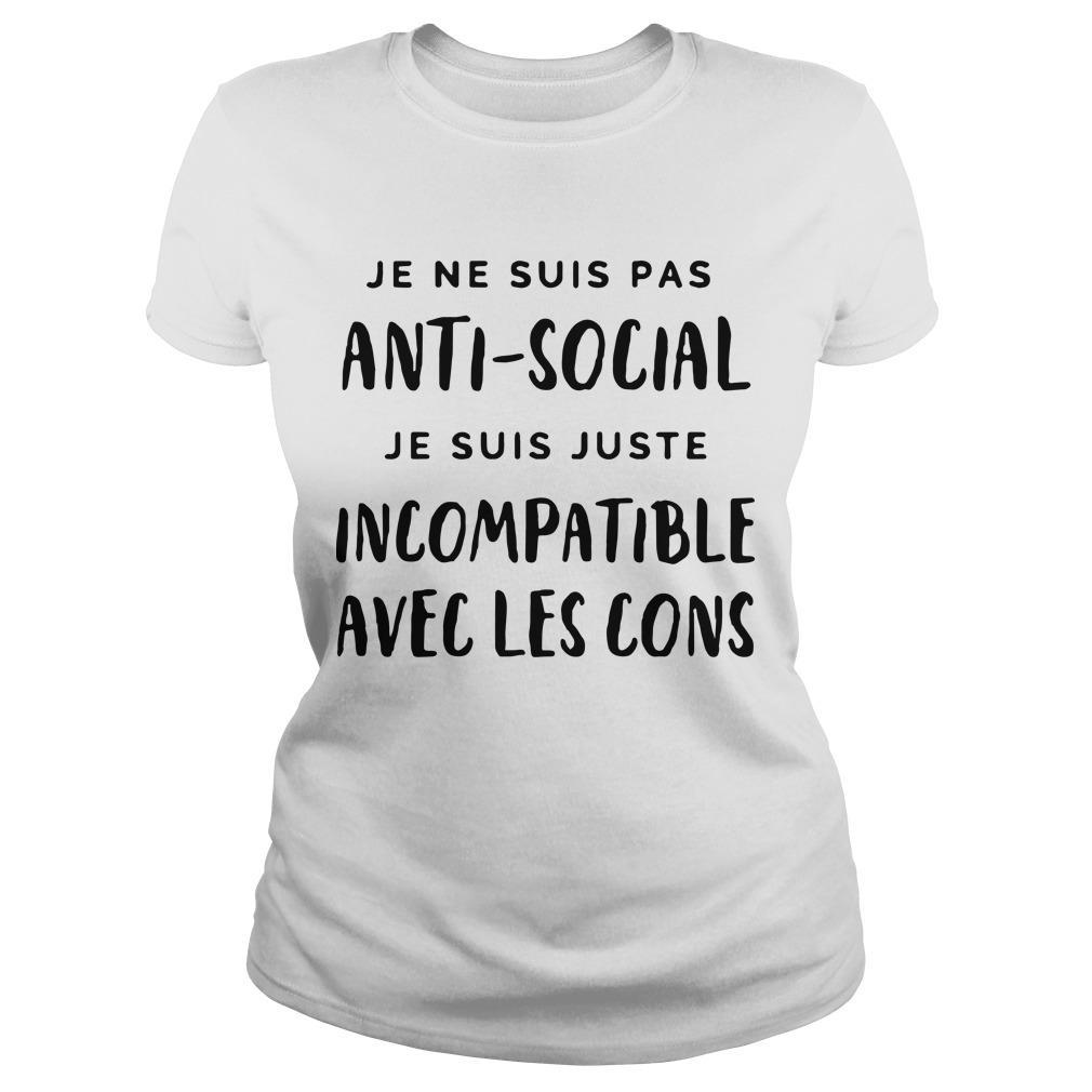 Je Ne Suis Pas Anti Social Je Suis Juste Incompatible Avec Les Cons Longsleeve