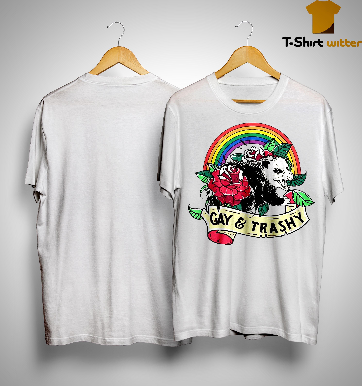 Lgbt Opossum Gay And Trashy Shirt
