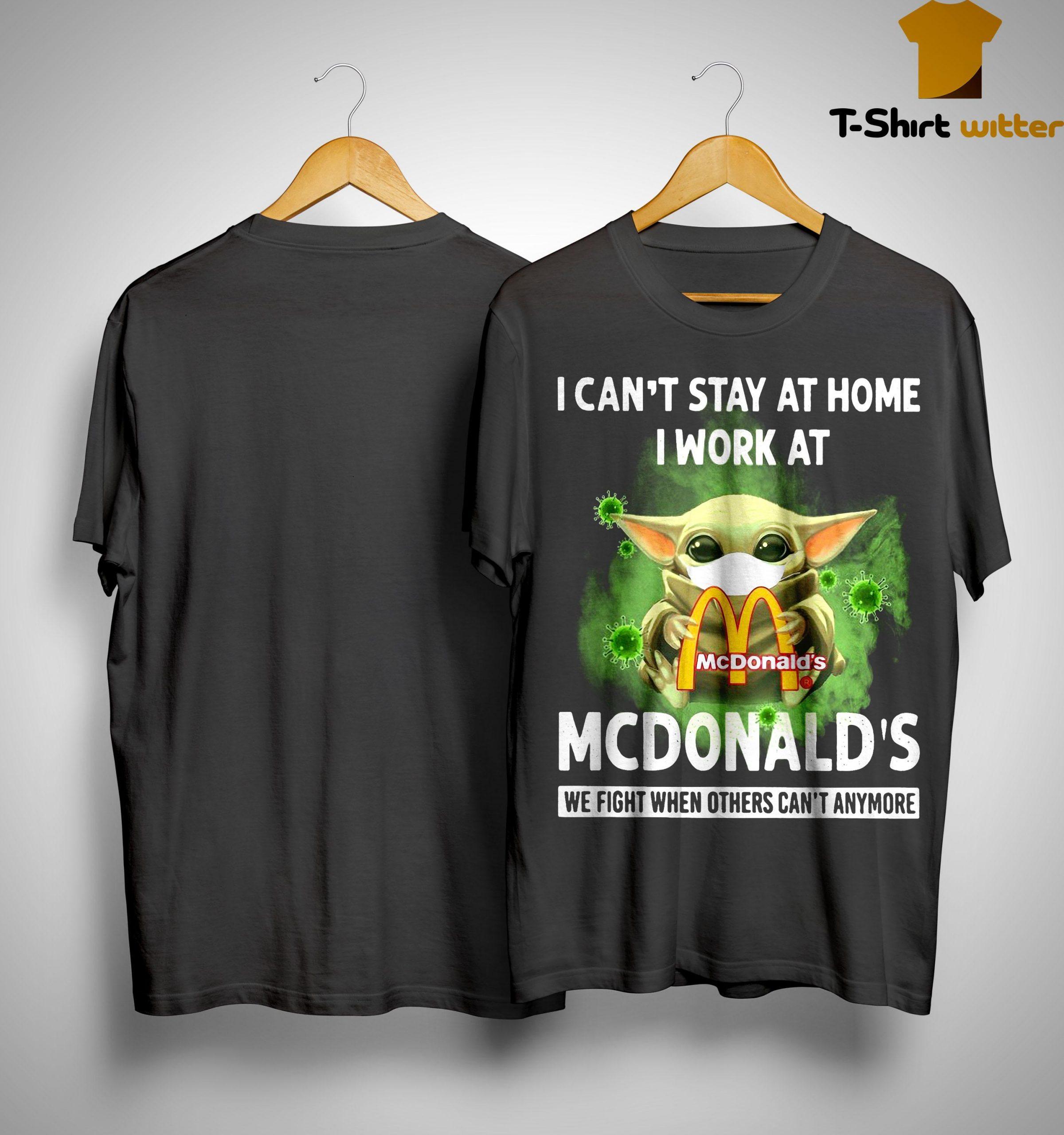 Mask Baby Yoda I Can't Stay At Home I Work At Mcdonald's Shirt