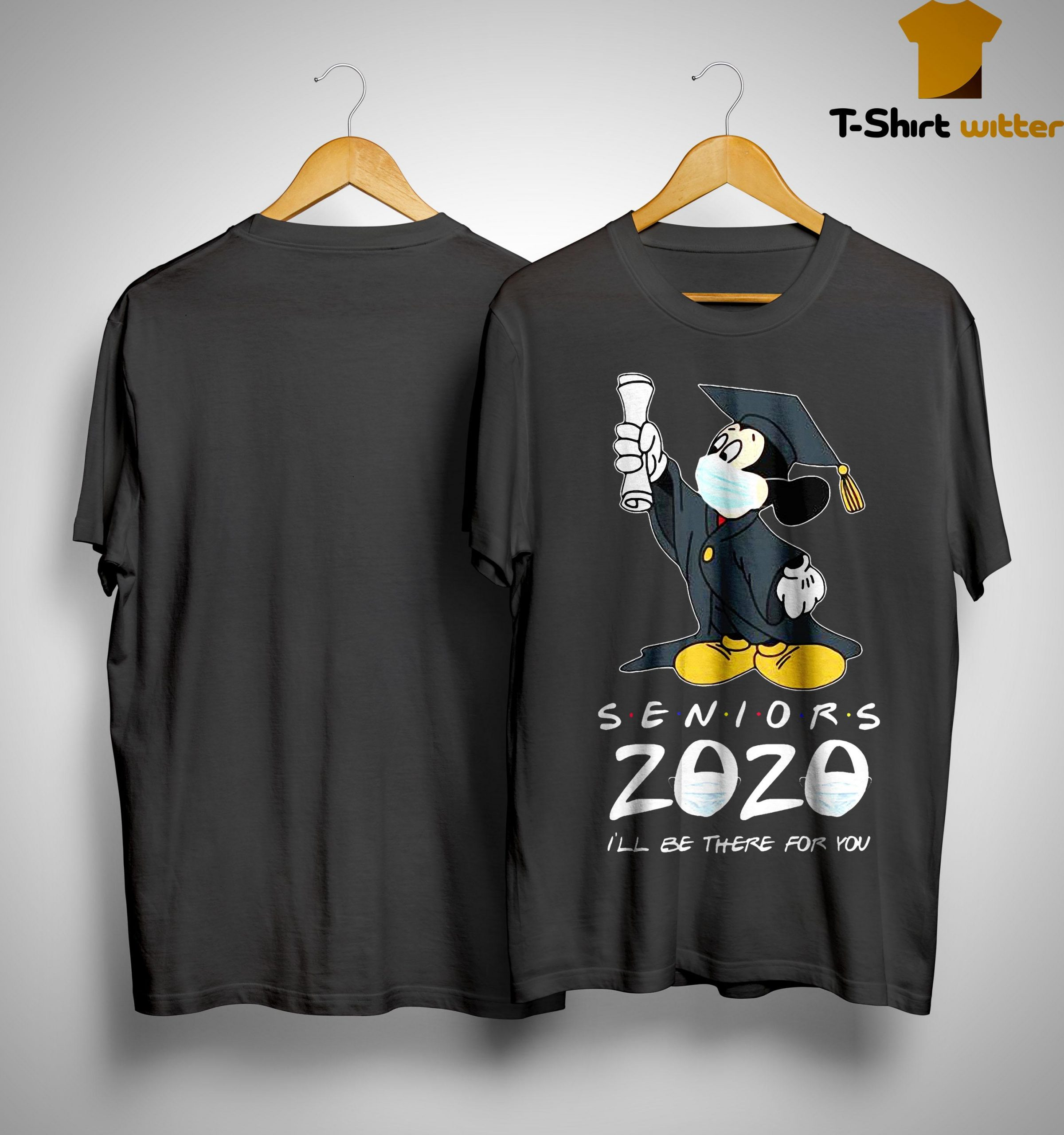 Mickey Seniors 2020 I'll Be There For You Shirt