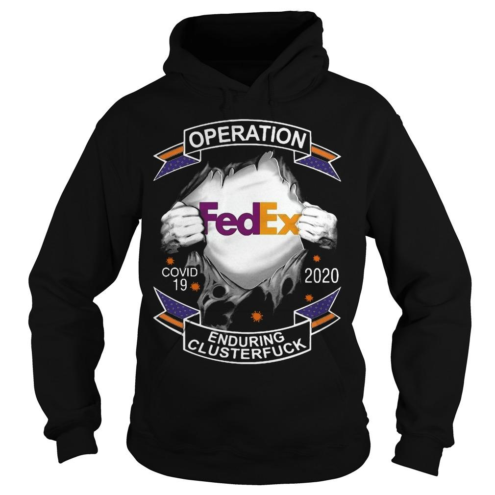 Operation Fedex Covid 2020 Enduring Cluster Fuck Hoodie
