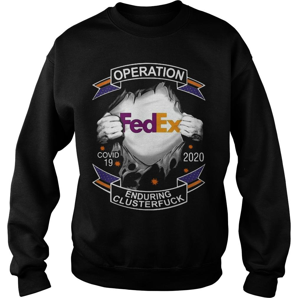 Operation Fedex Covid 2020 Enduring Cluster Fuck Sweater