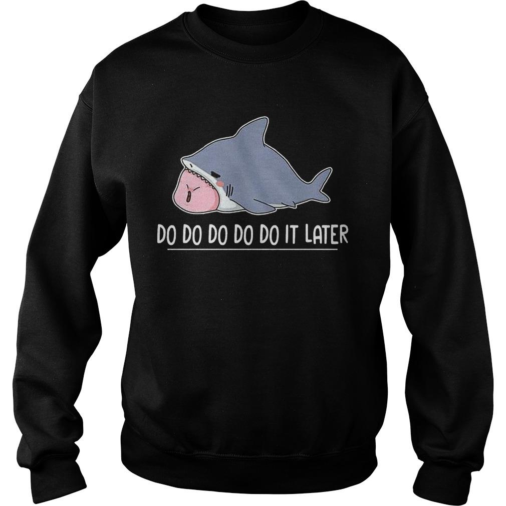 Shark Do Do Do Do Do It Later Sweater