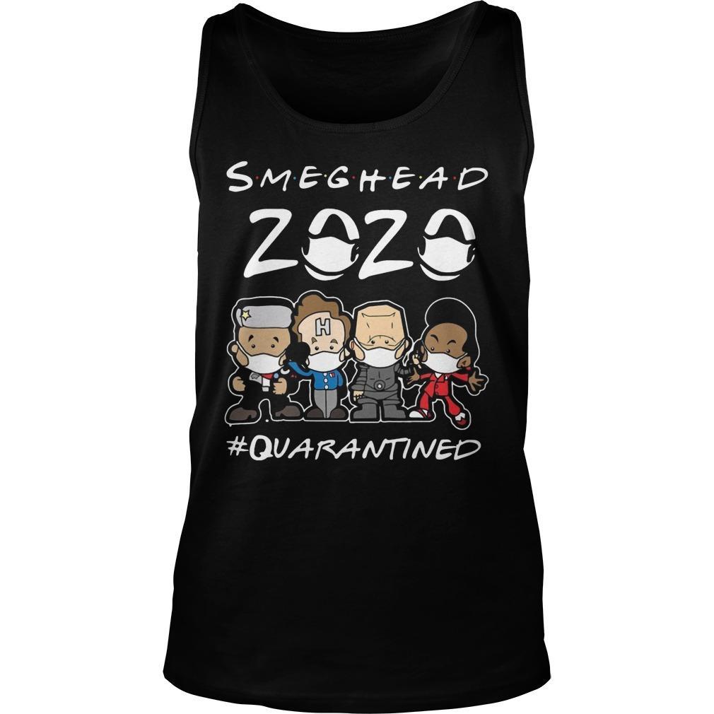 Smeghead 2020 #quarantined Tank Top