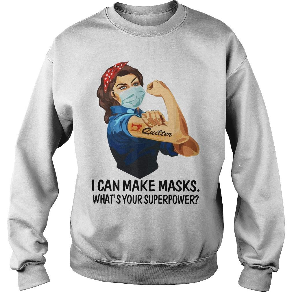Strong Women Quilter I Can Make Masks What's Your Superpower Sweater