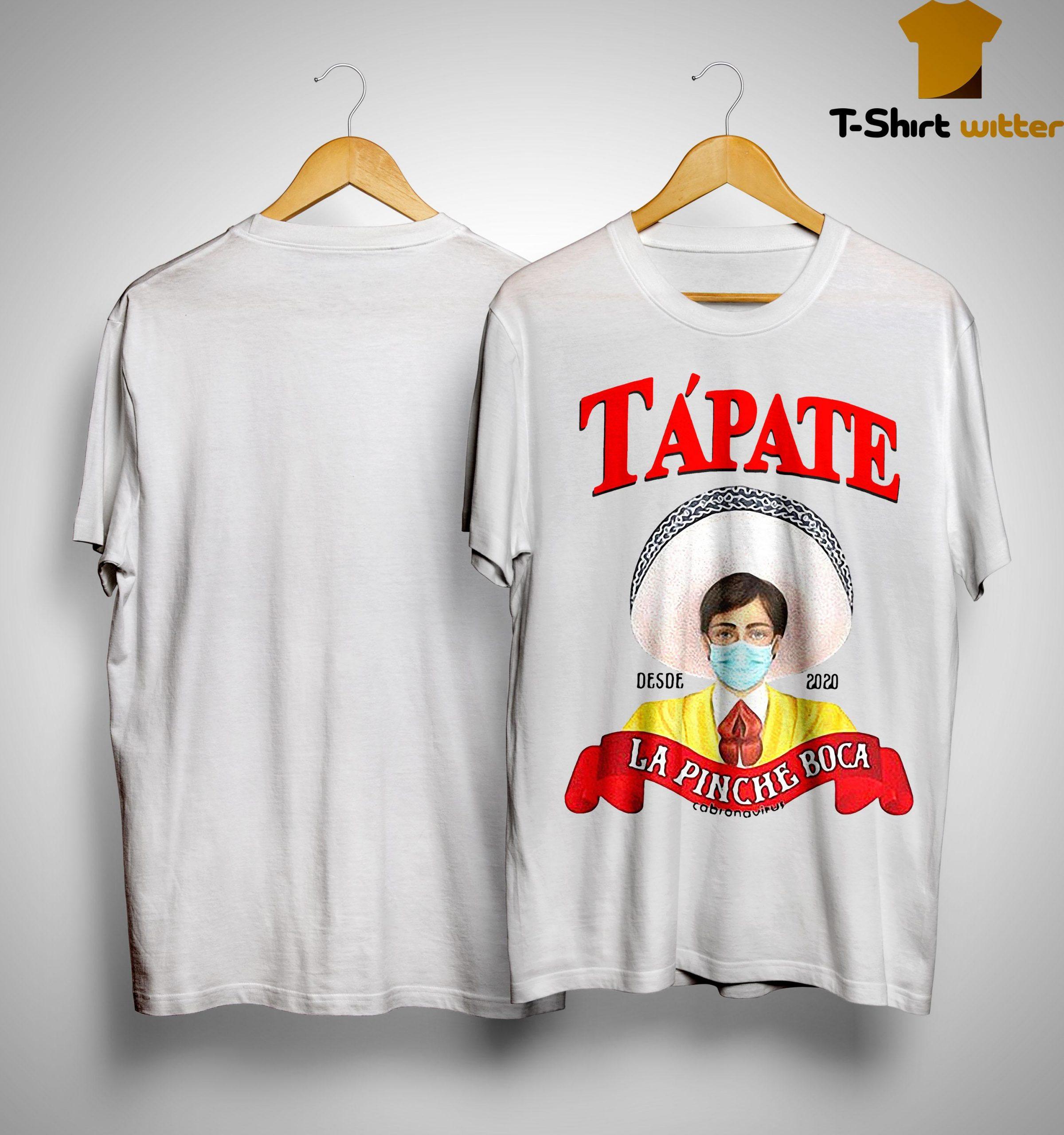 Tápate Desde 2020 La Pinche Boca Cabronavirus Shirt