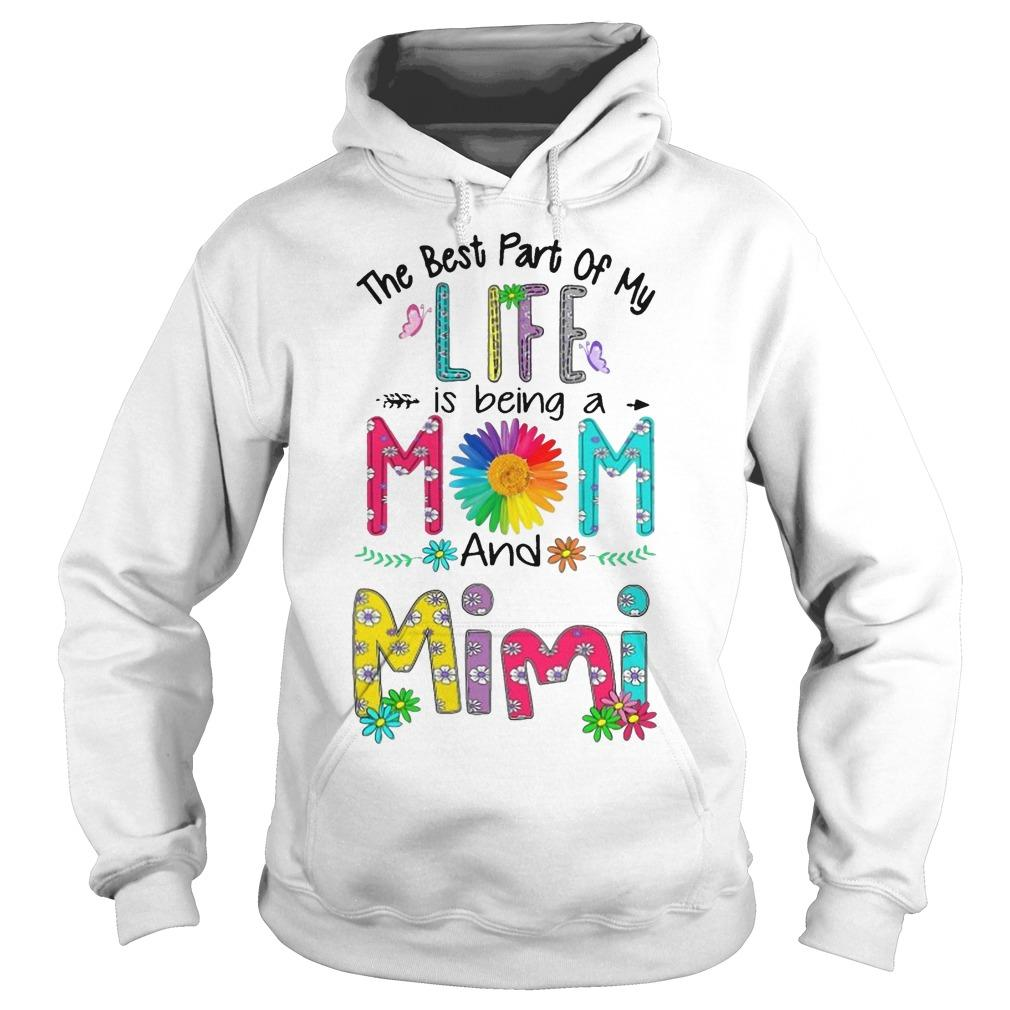 The Best Part Of My Life Is Being A Mom And Mimi Hoodie