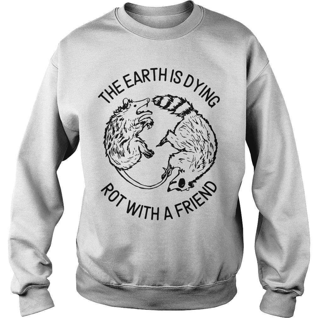 The Earth Is Dying Rot With A Friend Sweater