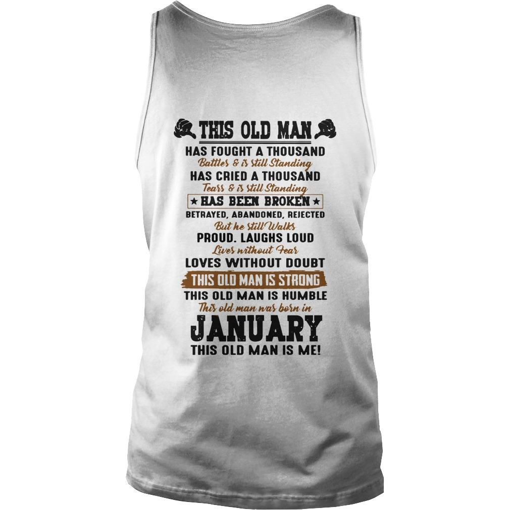 This Old Man Has Fought A Thousand Battles And Is Still Standing Born In January Tank Top