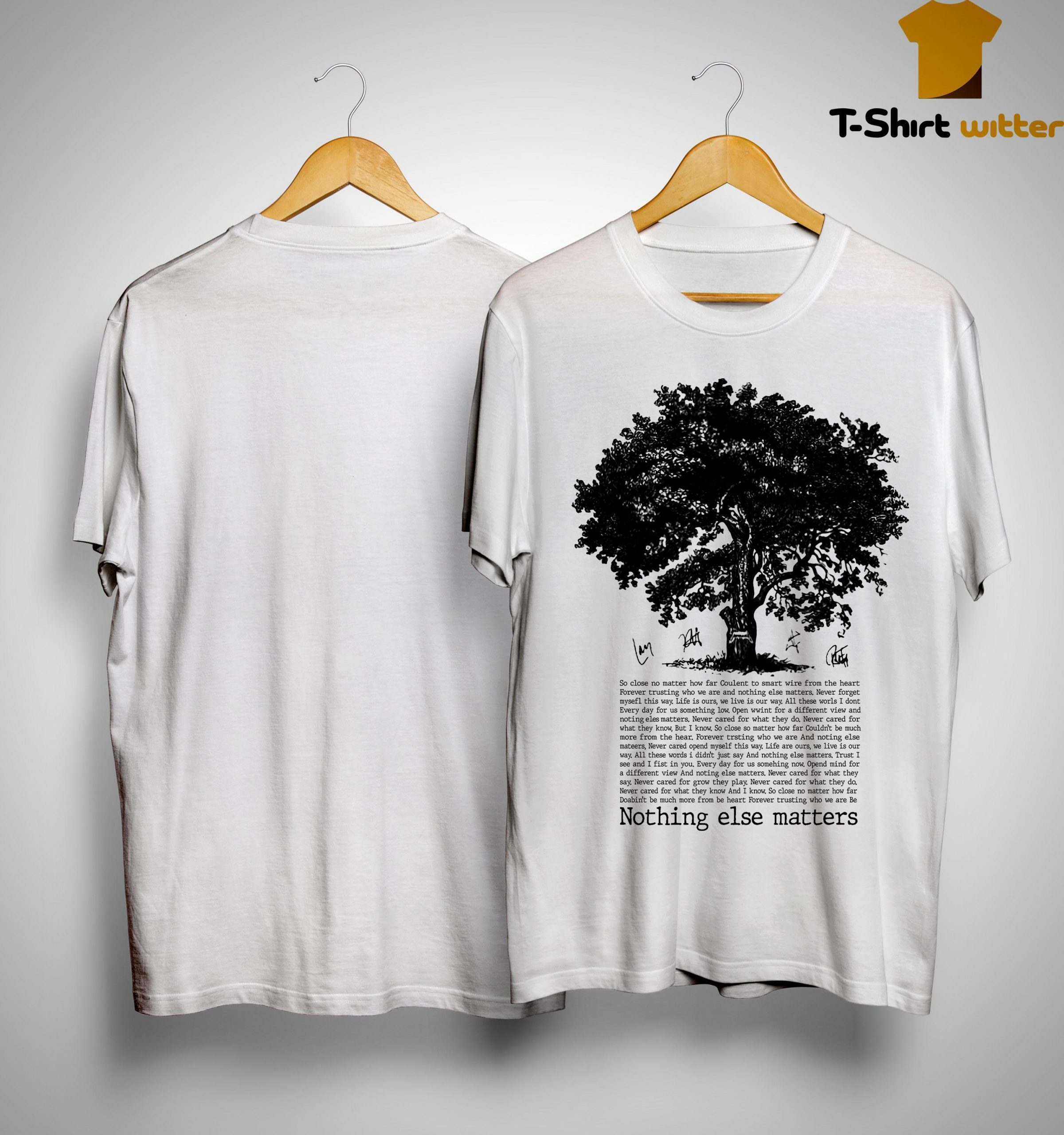 Tree Nothing Else Matters So Close No Matter How Far Shirt