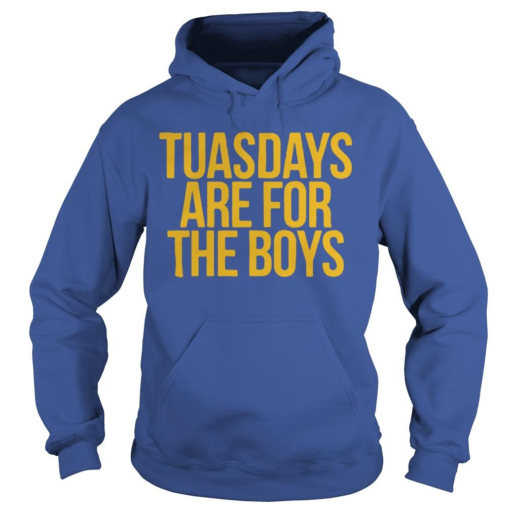 Tuasdays Are For The Boys Hoodie