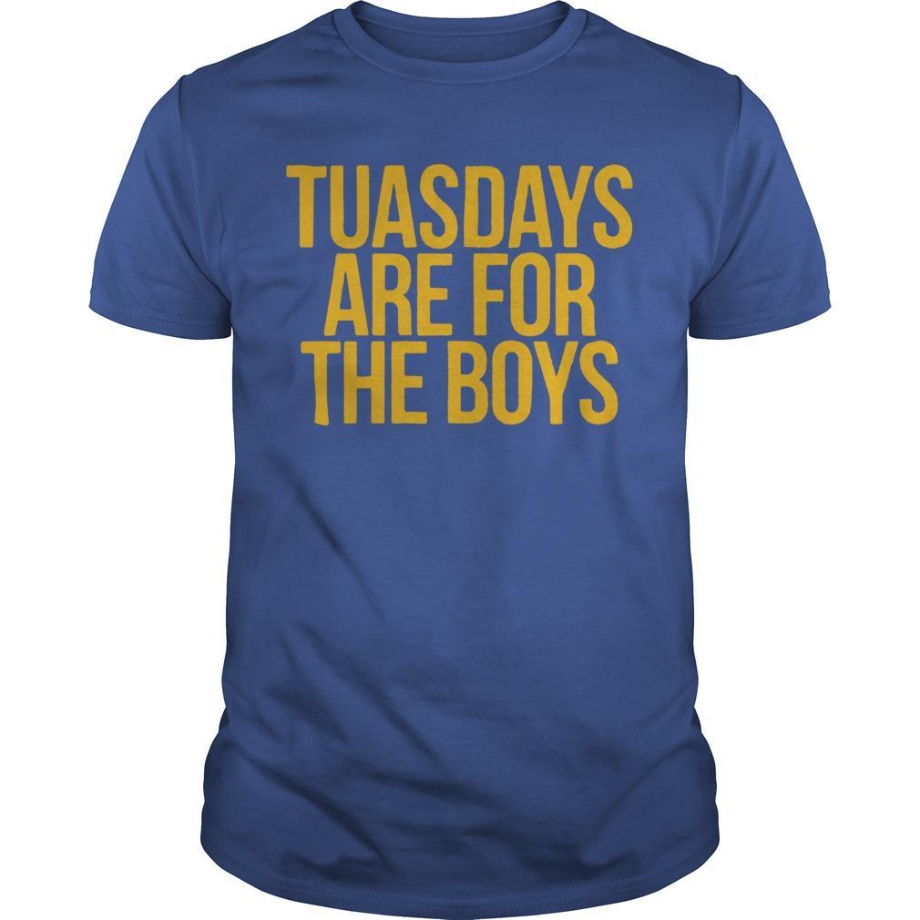 Tuasdays Are For The Boys Shirt