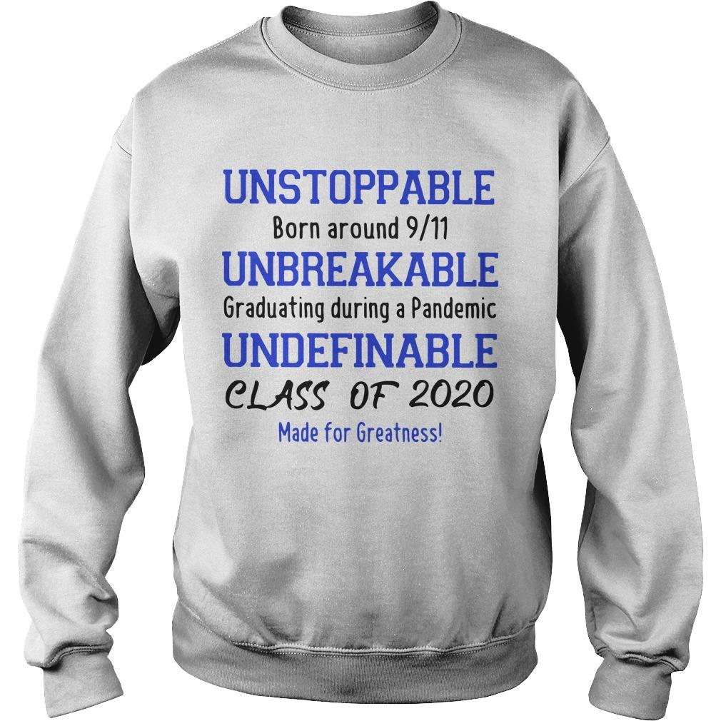 Unstoppable Born Around 9 11 Unbreakable Graduating During A Pandemic Sweater