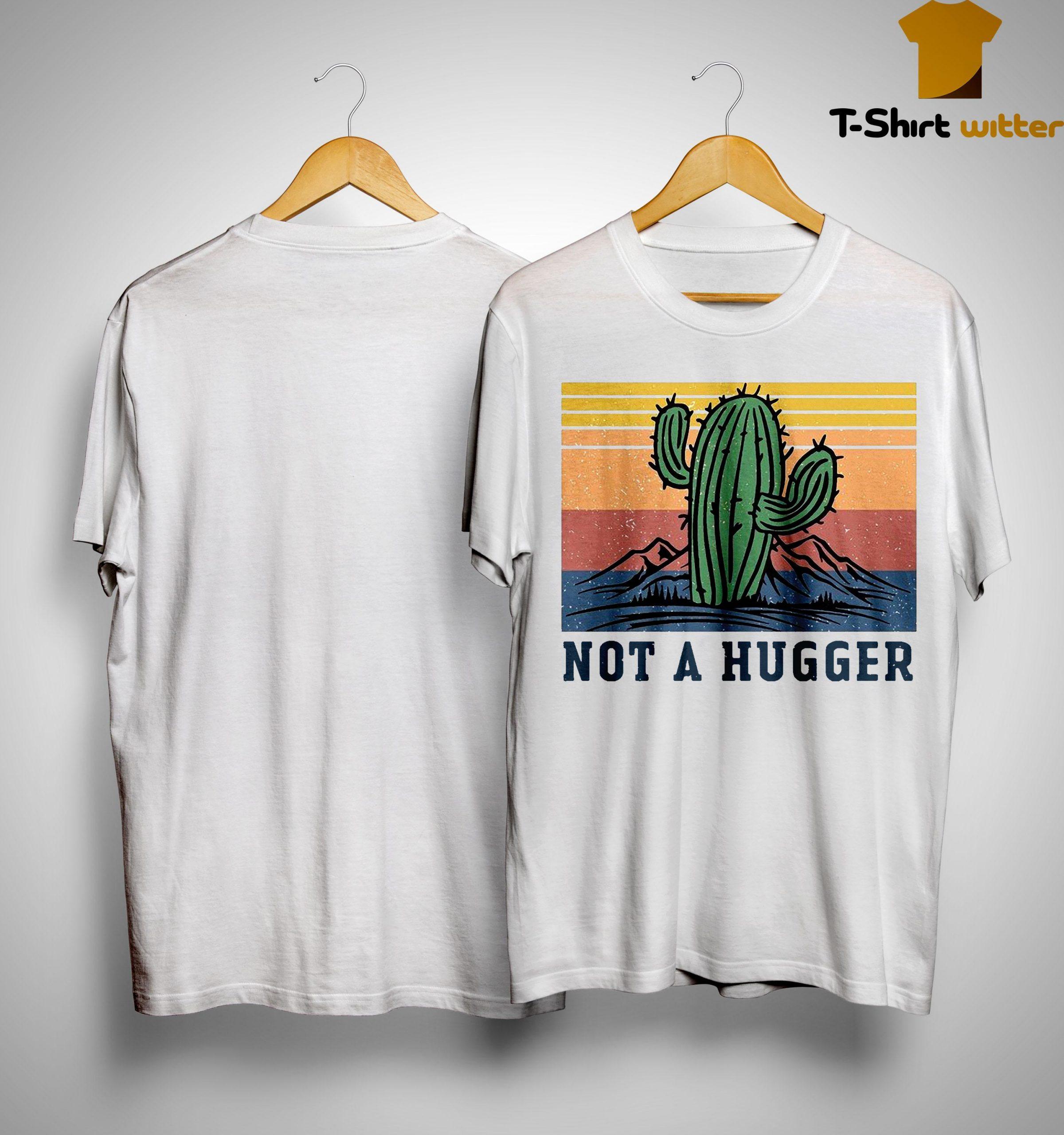 Vintage Cactus Not A Hugger Shirt