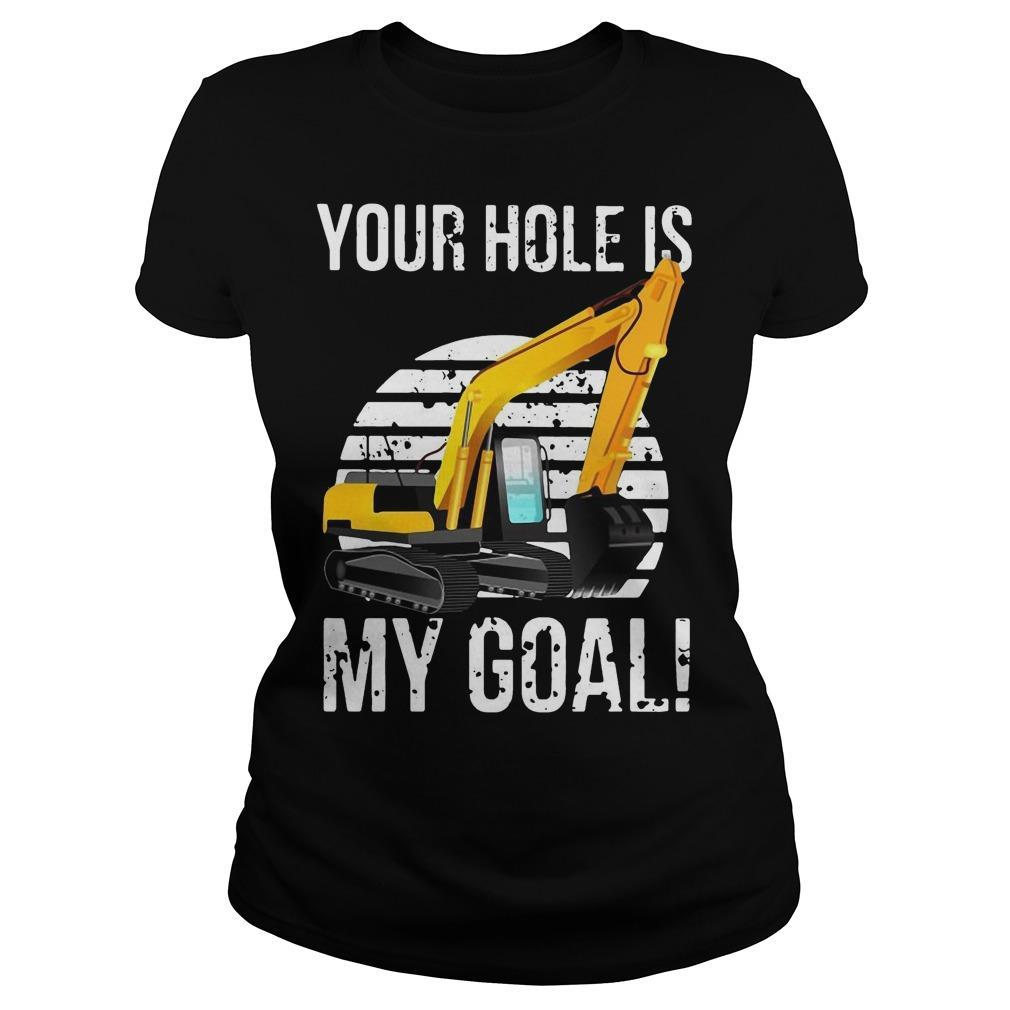 Vintage Excavator Your Hole Is My Goal Longsleeve